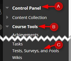 Go to your course Control Panel, click Course Tools and then Tests, Surveys, and Pools
