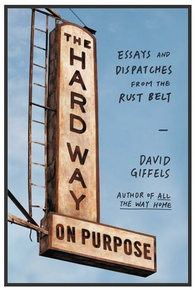 This is the cover of the Common Read book, The Hard Way on Purpose by David Giffels