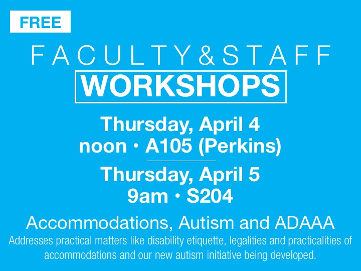 Faculty/staff workshop - Accommodations, Autism and ADAAA @ main campus (S204)