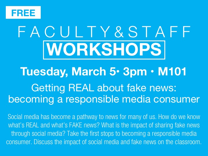 Faculty/staff workshop - Getting real about fake news: becoming a responsible media consumer @ main campus (M101)
