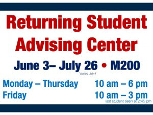 Returning Student Advising Center @ main campus (M200)
