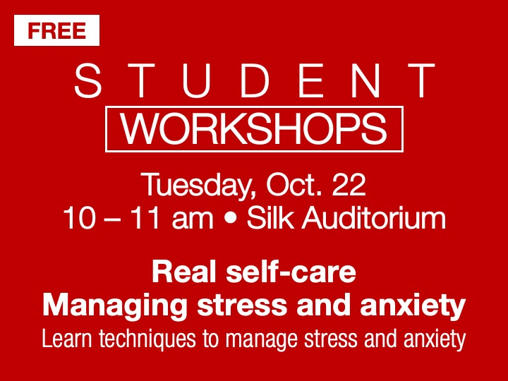 Student Workshop | Managing stress and anxiety @ main campus | Silk Auditorium