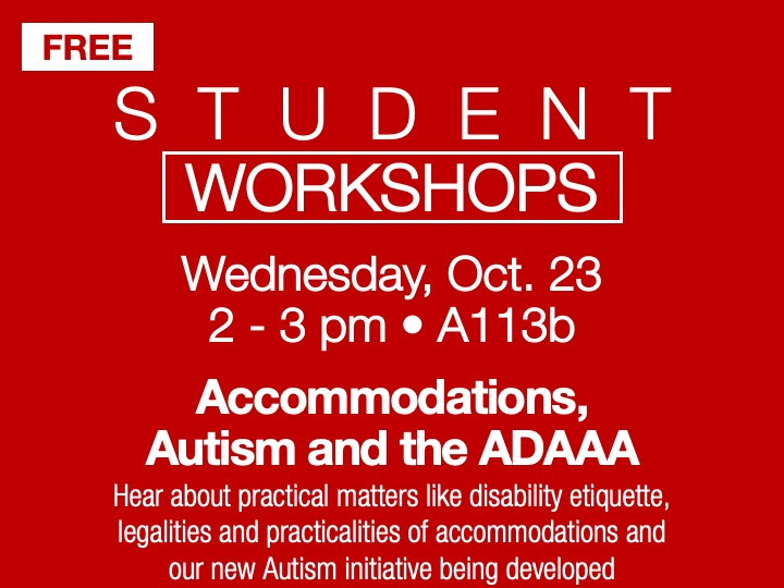 Student Workshop (Akron) | Accommodations, Autism and the ADAAA @ SSC Akron | A113b
