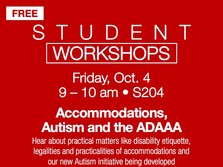 Student Workshop | Accommodations, Autism and the ADAAA @ main campus | S204