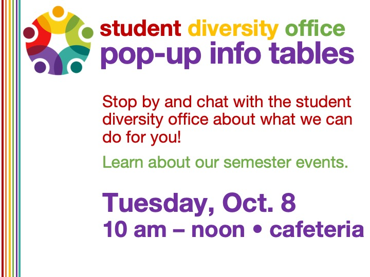Student Diversity Office info table @ main campus cafeteria