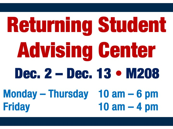 Returning Student Advising Center open @ Main campus M208