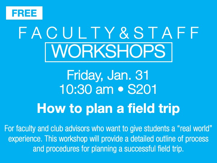faculty/staff workshop - how to plan a field trip @ main campus | S201