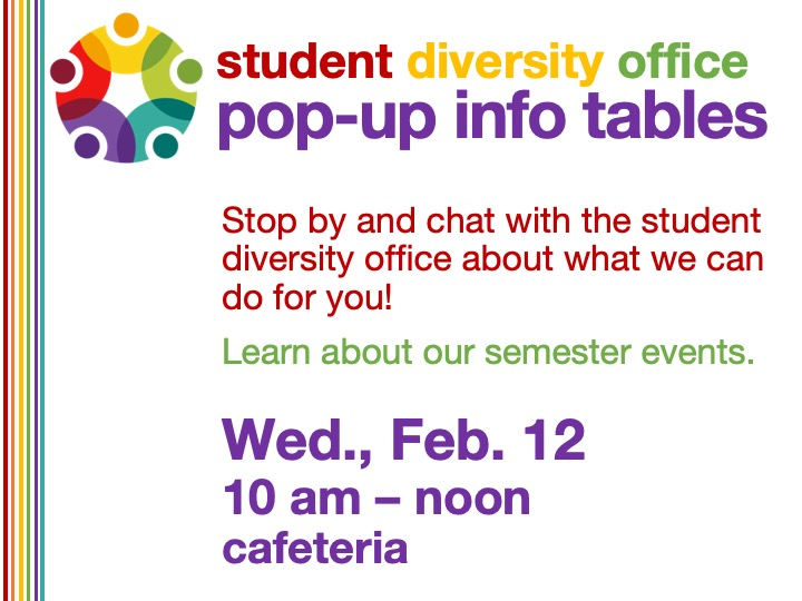 Student Diversity Office pop-up info table @ main campus cafeteria