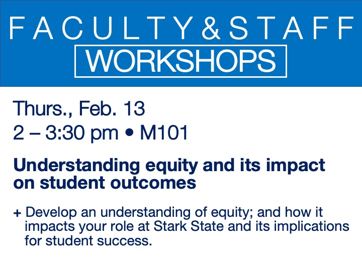 faculty/staff workshop - understanding equity and its impact on student outcomes @ main campus | M101