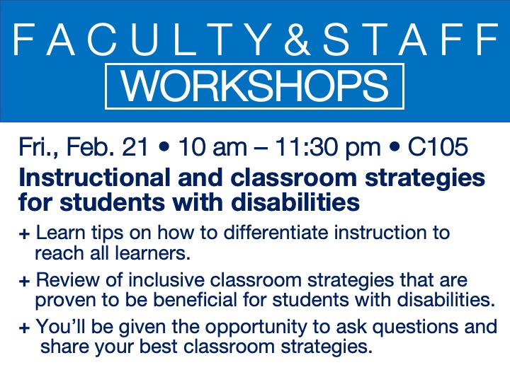 faculty/staff workshop - instructional and classroom strategies for students with disabilities @ main campus | C105