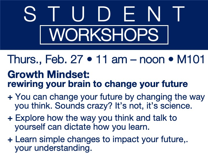 student workshop - Growth Mindset: rewiring your brain to change your future @ main campus | M101