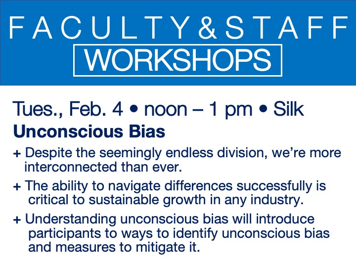 faculty/staff workshop - unconscious bias @ main campus | Silk Auditorium