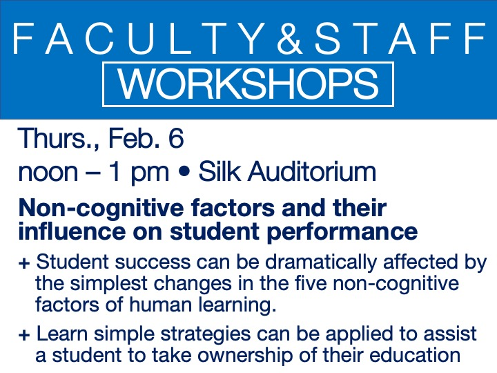 faculty/staff workshop - non-cognitive factors and their influence on student outcomes @ main campus | Silk Auditorium