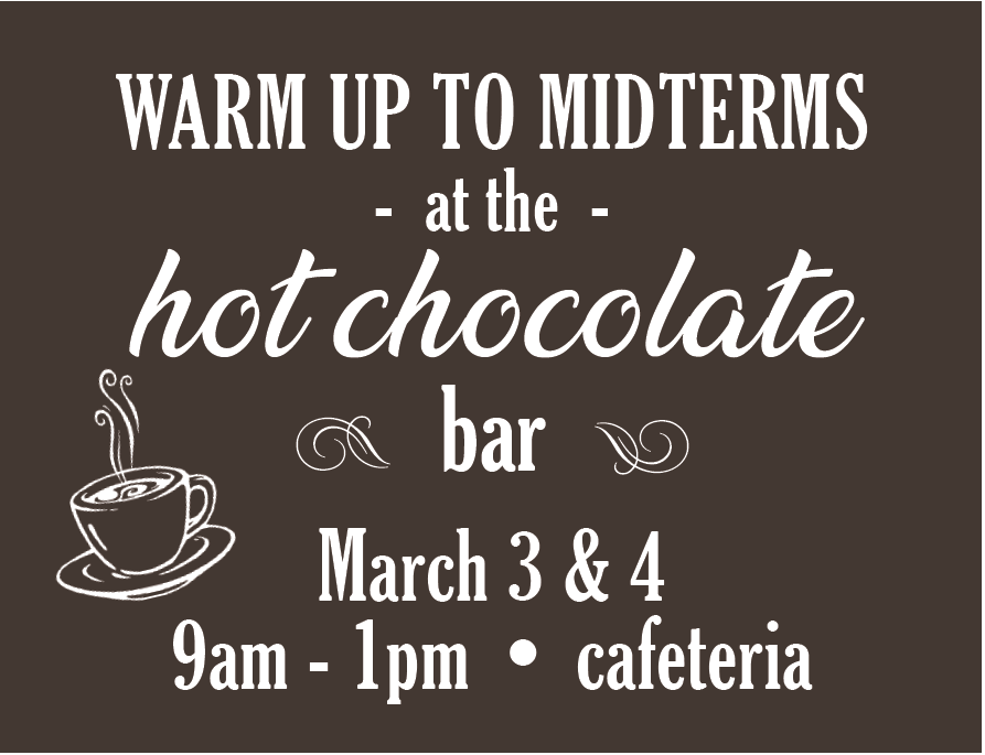 Warm up to midterms hot chocolate bar @ main campus cafeteria