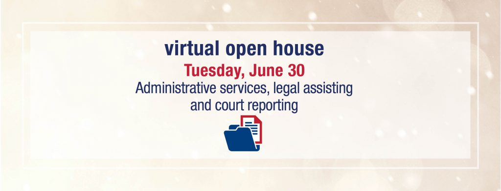 Virtual open house: administrative services, legal assisting and court reporting