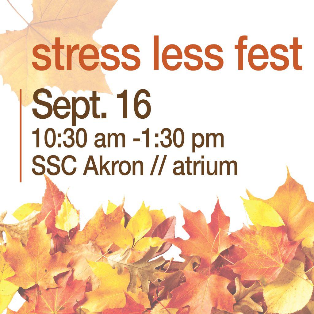 stress less fest - SSC Akron @ SSC Akron